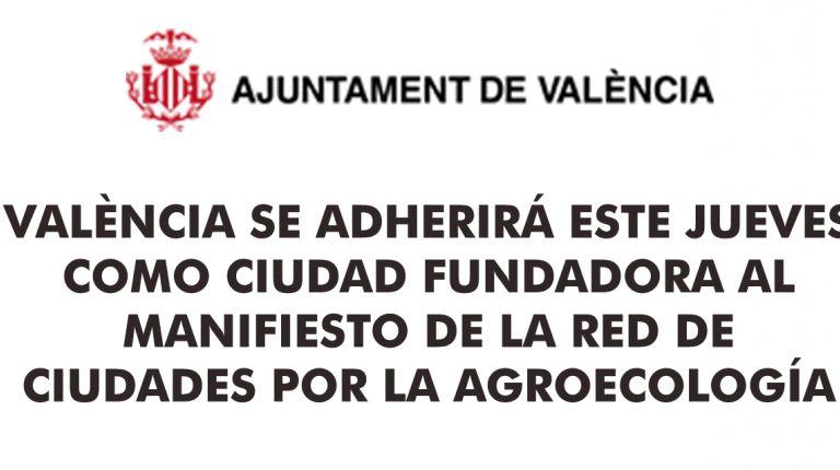 VALÈNCIA SE ADHERIRÁ ESTE JUEVES COMO CIUDAD FUNDADORA AL MANIFIESTO DE LA RED DE CIUDADES POR LA AGROECOLOGÍA